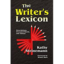 The Writer's Lexicon: Descriptions, Overused Words, and Taboos (English Edition)