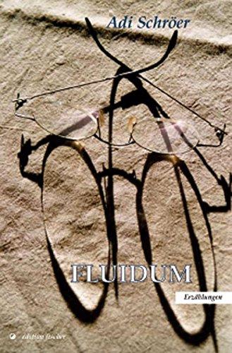 Fluidum: Erzählungen (edition fischer)