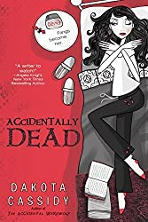 Accidentally Dead (The Accidental Series, Book 2) by Dakota Cassidy (2008-07-01)