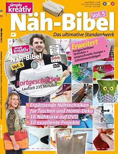 simply kreativ Näh-Bibel Volume 5: Ergänzende Nähtechniken für Taschen und Home-Deko, 16 Nähkurse auf mitgelieferter DVD, 10 exzellente Projekte