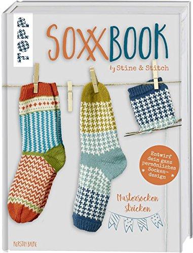 SoxxBook by Stine & Stitch: Mustersocken stricken. Entwirf dein ganz persönliches Sockendesign. Mit Online-Videos. Sonderausstattung mit verlängertem ... des Jahres - Creative Impulse 2018