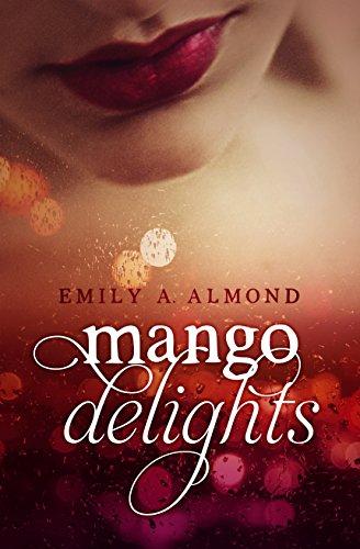 mango delights von [Almond, Emily A., Aybar,Elke]