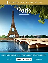 Nomadic Matt's Guide to Paris: A Budget Guide from the Budget Travel Expert (English Edition)