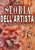 Storia dell'artista - Dal Paleolitico a stamattina