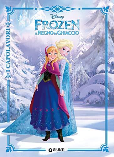 Frozen. Il Regno di Ghiaccio: I Capolavori