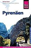 Reise Know-How Pyrenäen: Reiseführer für individuelles Entdecken - Michael Schuh