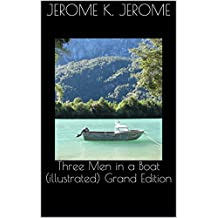 Three Men in a Boat (illustrated) Grand Edition (English Edition)