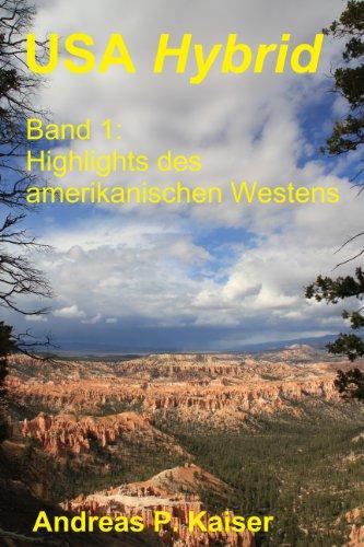 Highlights des amerikanischen Westens.: Der persönliche Reiseführer. (USA Hybrid 1) Usa-hybrid