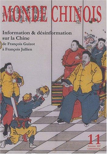 Information & désinformation sur la Chine de François Guizot à François Jullien (n.11 Automne 2007)