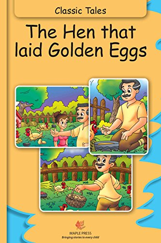 The Hen That Laid Golden Eggs Fully Illustrated Classic Tales
