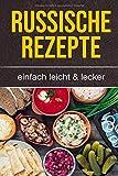 Russische Rezepte:  einfach leicht & lecker - Thorsten Sasse