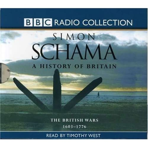 A History of Britain: v.2: British Wars 1603 - 1776 Vol 2 (BBC Radio Collection) by Simon Schama (2003-08-18)
