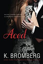 Aced (The Driven Series) (Volume 5) by K. Bromberg (2016-01-11)