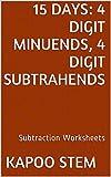 15 Subtraction Worksheets with 4-Digit Minuends, 4-Digit Subtrahends: Math Practice Workbook (15 Days Math Subtraction Series 13)
