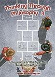 Thinking Through Philosophy: Bk.3