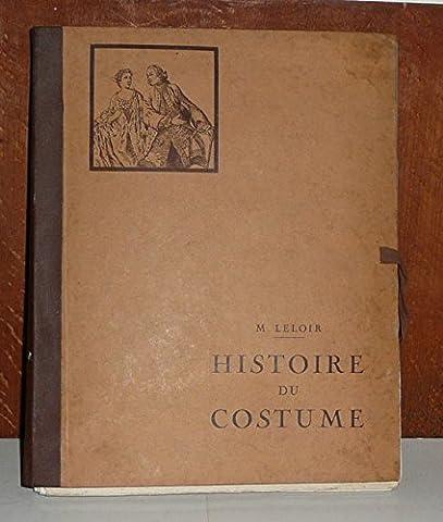 Maurice Costume Leloir - Histoire du costume de l'Antiquité à 1914.