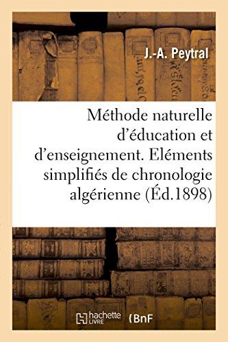 Méthode naturelle d'éducation et d'enseignement. Eléments simplifiés de chronologie algérienne: , à l'usage des écoles et des familles