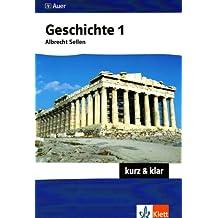 Geschichte 1 - kurz & klar: Altertum bis Absolutismus (Kompaktwissen kurz & klar)