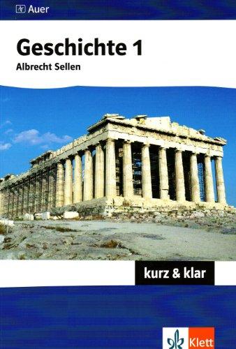 Geschichte kurz & klar 1. Altertum bis Absolutismus: Schülerbuch ab Klasse 10 (Kompaktwissen kurz & klar)