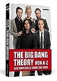 THE BIG BANG THEORY von A bis Z: Der inoffizielle Guide zur Serie