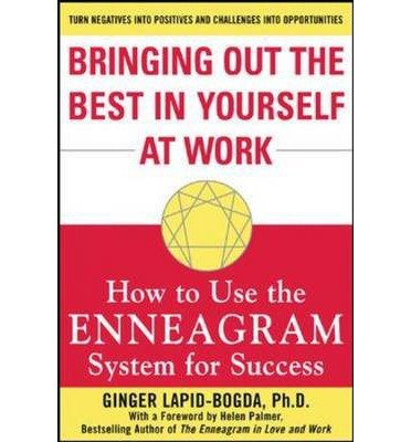 By Lapid-Bogda, Ginger ( Author ) [ Bringing Out the Best in Yourself at Work: How to Use the Enneagram System for Success By Aug-2004 Paperback