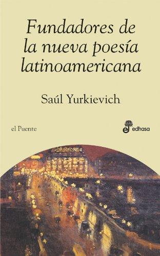 Fundadores de la nueva poesia latinoamericana (Puente literario)