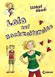 Lola auf Hochzeitsreise - Isabel Abedi