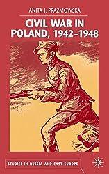 Civil War in Poland, 1942-1948 (Studies in Russia and East Europe) by Anita Prazmowska (2004-10-01)