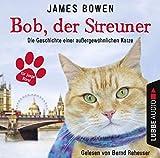 Bob, der Streuner - Kinderhörspiele: Bob, der Streuner - Das ist meine Geschichte/Bob, der Streuner, und der kleine Hund.