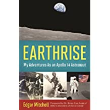 Earthrise: My Adventures as an Apollo 14 Astronaut