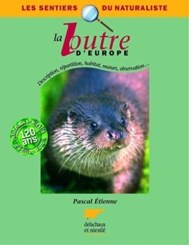 La loutre d'Europe : Description, répartition, habitat, moeurs, observation...