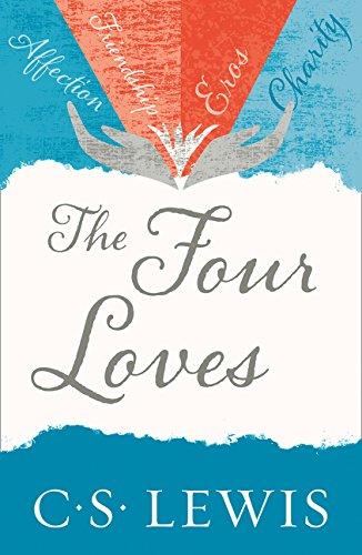 The Four Loves (C. S. Lewis Signature Classic) (C. Lewis Signature Classic) por C. S. Lewis