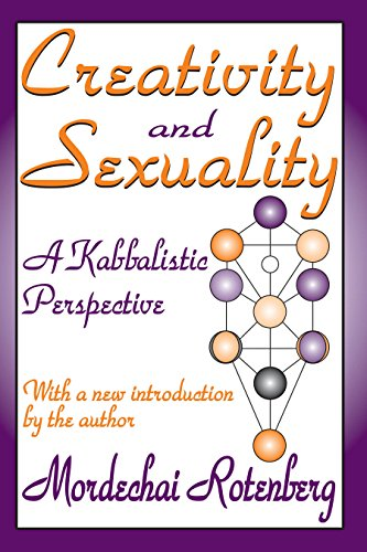 Creativity and Sexuality: A Kabbalistic Perspective (English Edition) por Mordechai Rotenberg