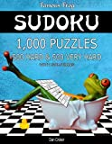 Famous Frog Sudoku 1,000 Puzzles With Solutions, 500 Hard and 500 Very Hard: Take Your Playing To The Next Level With This Sudoku Puzzle Book: Volume 27 (Bathroom Sudoku Series 2)