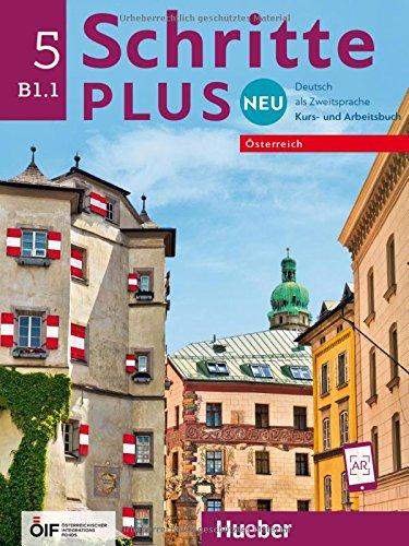 Schritte plus Neu 5 – Österreich: Deutsch als Zweitsprache / Kursbuch + Arbeitsbuch mit Audio-CD zum Arbeitsbuch (Schritte plus Neu - Österreich)