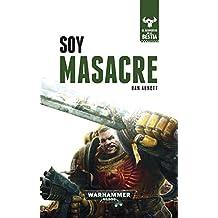 Soy Masacre: El despertar de la bestia . Libro I