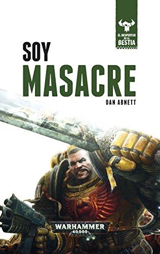 Soy Masacre nº 01/10: El despertar de la bestia . Libro I (Warhammer