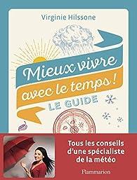 Mieux vivre avec le temps ! - Le guide par Virginie Hilssone