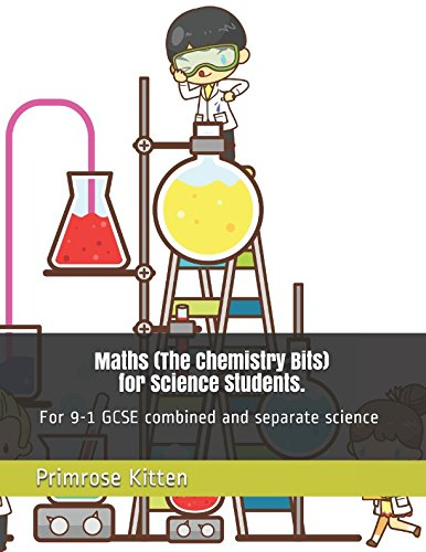 Maths (The Chemistry Bits) for Science Students: For 9-1 combined and separate GCSE science