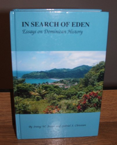 In Search of Eden: Essays on Dominican History [Hardcover] by Irving W. Andre...