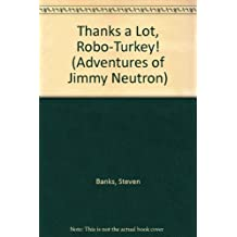 Thanks a Lot, Robo-Turkey! (Adventures of Jimmy Neutron)
