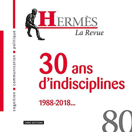 Hermès 80 - 30 ans d'indisciplines 1988-2018... par Dominique Wolton