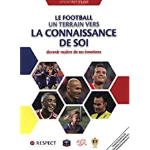 Le football, un terrain vers la connaissance de soi - Devenir maître de ses émotions