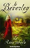 LA ROSA ROBADA (Books4pocket Romantica) (Spanish Edition) by Jo Beverley (2010-06-15) - Jo Beverley