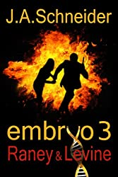 RANEY & LEVINE (EMBRYO: A Raney & Levine Thriller, Book 3)