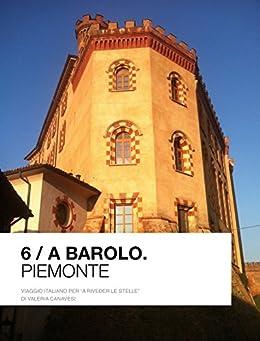 6 / A Barolo: Piemonte di [Canavesi, Valeria]