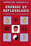 Energie et réflexologie - La polarité à votre portée