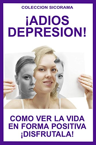 adios-depresion-como-ver-la-vida-en-forma-positiva-disfrutala-coleccion-sicorama-n-5