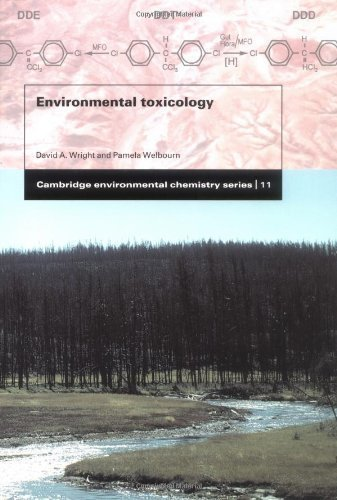 Environmental Toxicology (Cambridge Environmental Chemistry Series) 1st (first) Edition by Wright, David A., Welbourn, Pamela published by Cambridge University Press (2002)