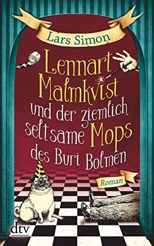 Preisvergleich Produktbild Lennart Malmkvist und der ziemlich seltsame Mops des Buri Bolmen: Roman